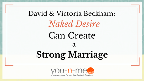 david-and-victoria-beckham-naked-desire-can-create-a-strong-marriage