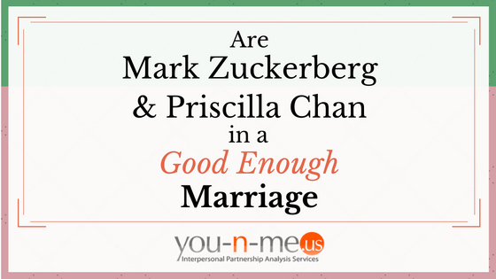 are-mark-zuckerberg-and-priscilla-chan-in-a-good-enough-marriage